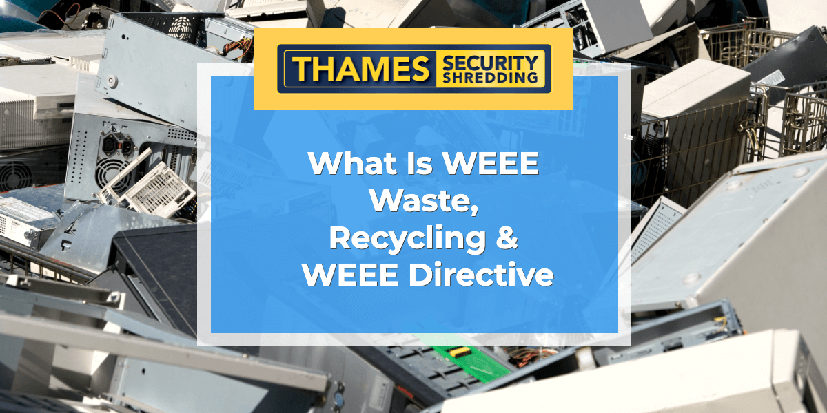 What Is WEEE Recycling & WEEE Directive
