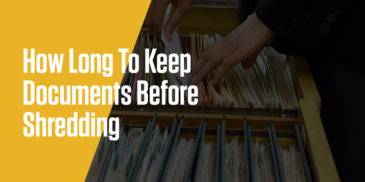 How Long To Keep Documents Before Shredding