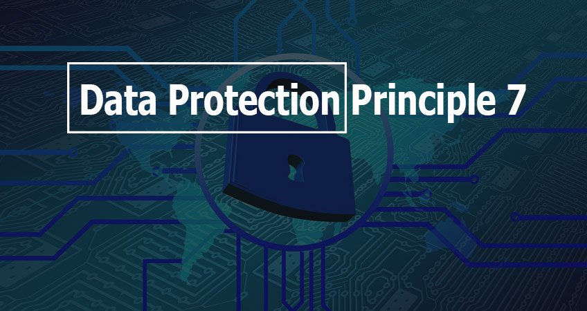 What Is Data Protection Principle 7?