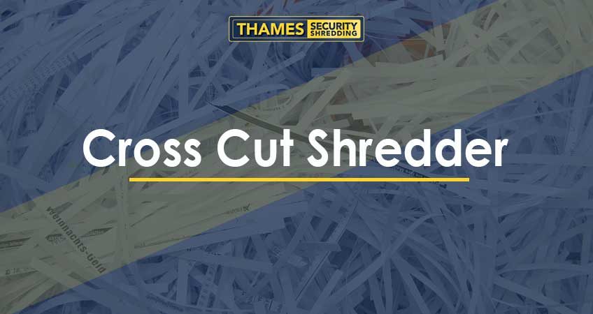 What is a Cross Cut Shredder?